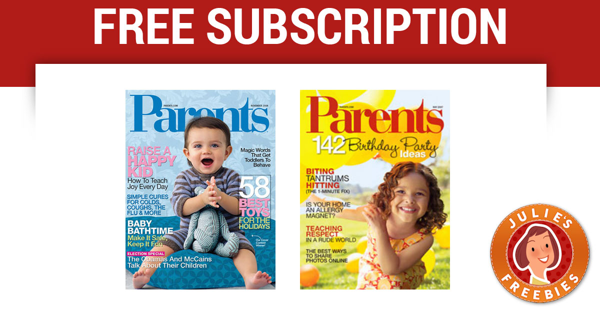 Free Subscription to Parents Magazine | Julie's Freebies