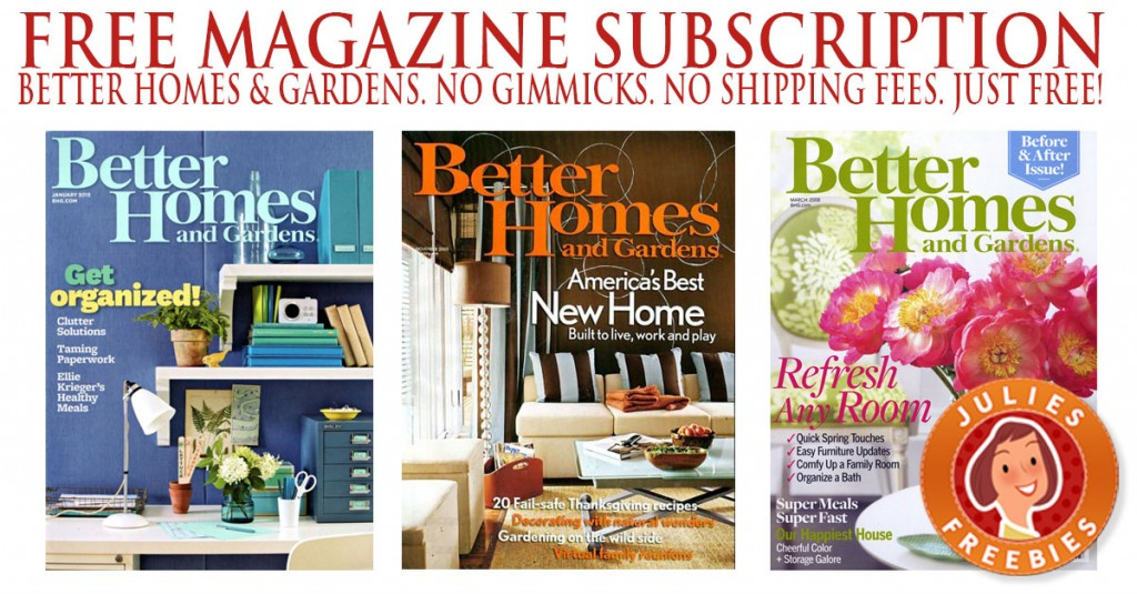 Free subscription to better homes gardens julie 39 s freebies for Free home magazines