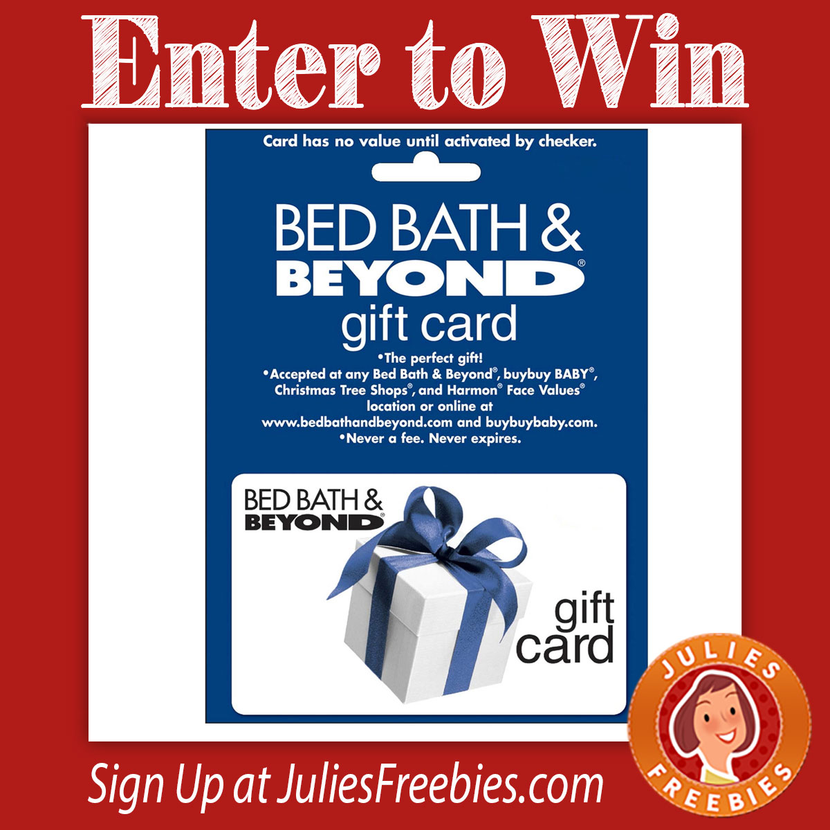 bedbathandbeyond here is an offer where you can enter to win a bed bath and beyond gift card