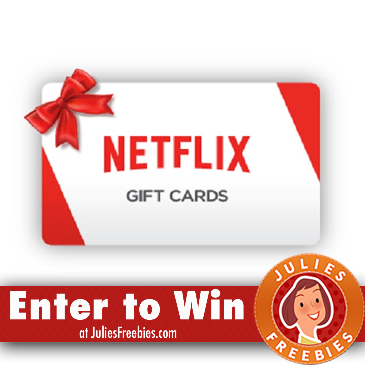 Win a Netflix Gift Card and More - Julie's Freebies