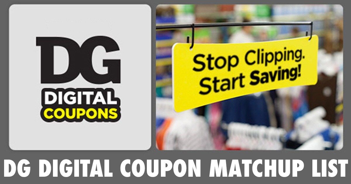 Dollar General Digital Coupon Matchup List Julie S Freebies