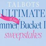 Talbots Ultimate Summer Bucket List Sweepstakes