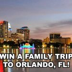 WIN A TRIP TO ORLANDO, FL!