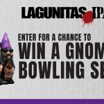 The Lagunitas Gnome Bowling On-Premise Sweepstakes