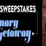 Culinary Getaway $20,000 Sweepstakes