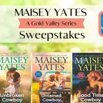 Maisey Yates A Gold Valley Series Sweepstakes