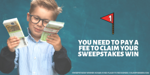 Sweepstakes Scam Warning Sign Sending Money for a Prize