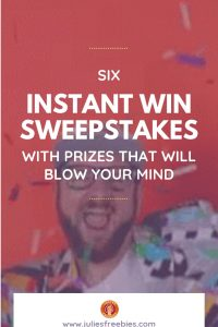 Instant Win Sweepstakes with Prizes that Will Blow Your Mind