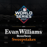 The Evan Williams Bourbon 2019 World Series Sweepstakes