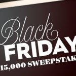 Black Friday $15,000 Sweepstakes
