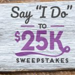Say I Do to $25K Sweepstakes