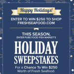 Pure Food Fish Market's Holiday Sweepstakes