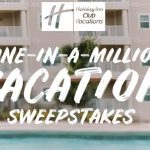 The Holiday Inn Club Vacations One in a Million Sweepstakes