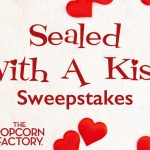 The Popcorn Factory Sealed with a Kiss Sweepstakes