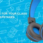 Headphones for your Class Sweepstakes