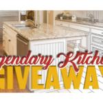 Legendary Kitchen Upgrade Giveaway
