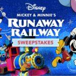 The Disney Mickey & Minnie's Runaway Railway Sweepstakes