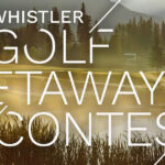 The Whistler Golf Getaway Contest