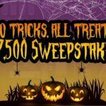 No tricks, All treats $7,500 Sweepstakes