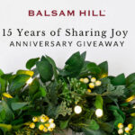 Balsam Hill's 15 Years of Sharing Joy: Anniversary Giveaway