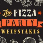 The Pizza Party Sweepstakes